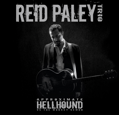 REID PALEY - APPROXIMATE HELLHOUND